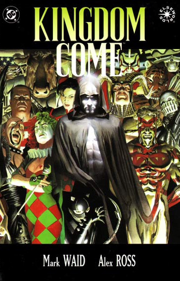 Kingdom Come, by Mark Waid and Alex Ross