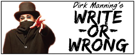 Dirk Manning's WRITE OR WRONG