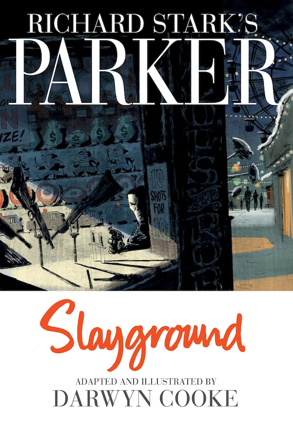 Darwyn Cooke's Eisner Winning Adaptation Of Parker Continues in Slayground, A New IDW Graphic Novel