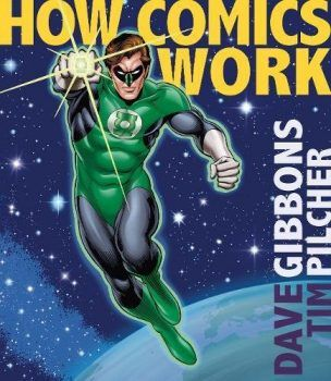 Dave Gibbons To Pre-Launch 'How Comics Work' At London Super Comic Con In Three Weeks