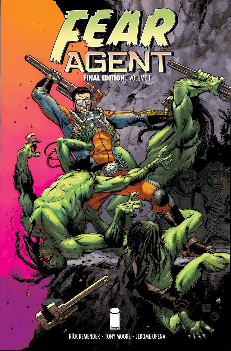 Fear Agent: Final Edition, Vol. 1 TP