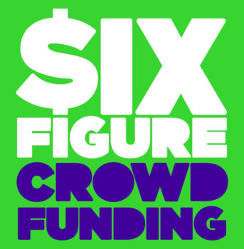 Six Figure Crowdfunding