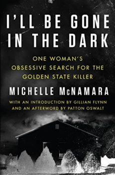 I'll be gone in the dark, hardcover, by Michelle McNamara