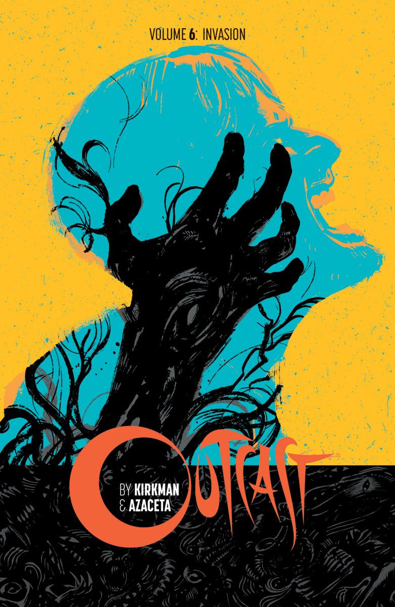 Outcast by Kirkman & Azaceta, Vol. 6: Invasion TP