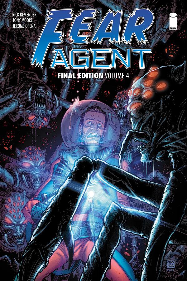 Fear Agent: Final Edition, Vol. 4 TP