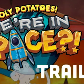 Holy Potatoes: We're In Space Trailer