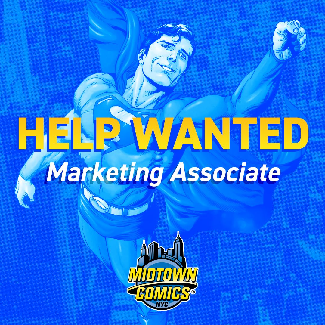 Want to Break Into Comics? Midtown Want a Full-Time Marketing Associate...
