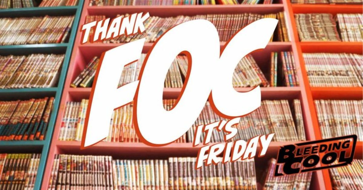 Marvel Comics Return to Schedules - Thank FOC It's Friday