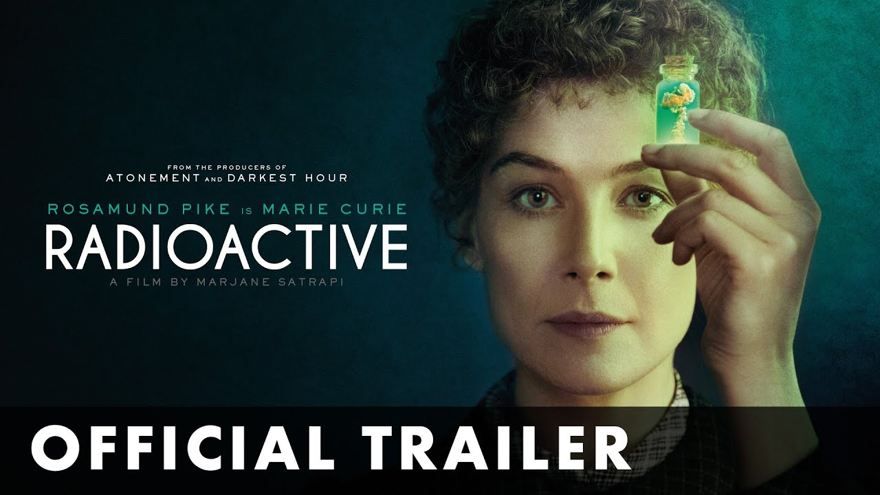 "REVIEW: How the ""Radioactive"" Movie Life of Marie Curie Won Me Over"