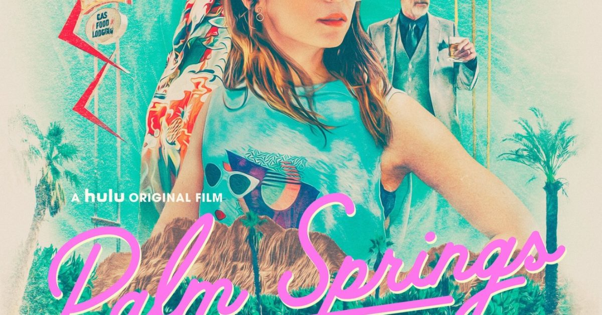 New Palm Springs Poster Revealed Ahead Of Next Week's Debut On Hulu