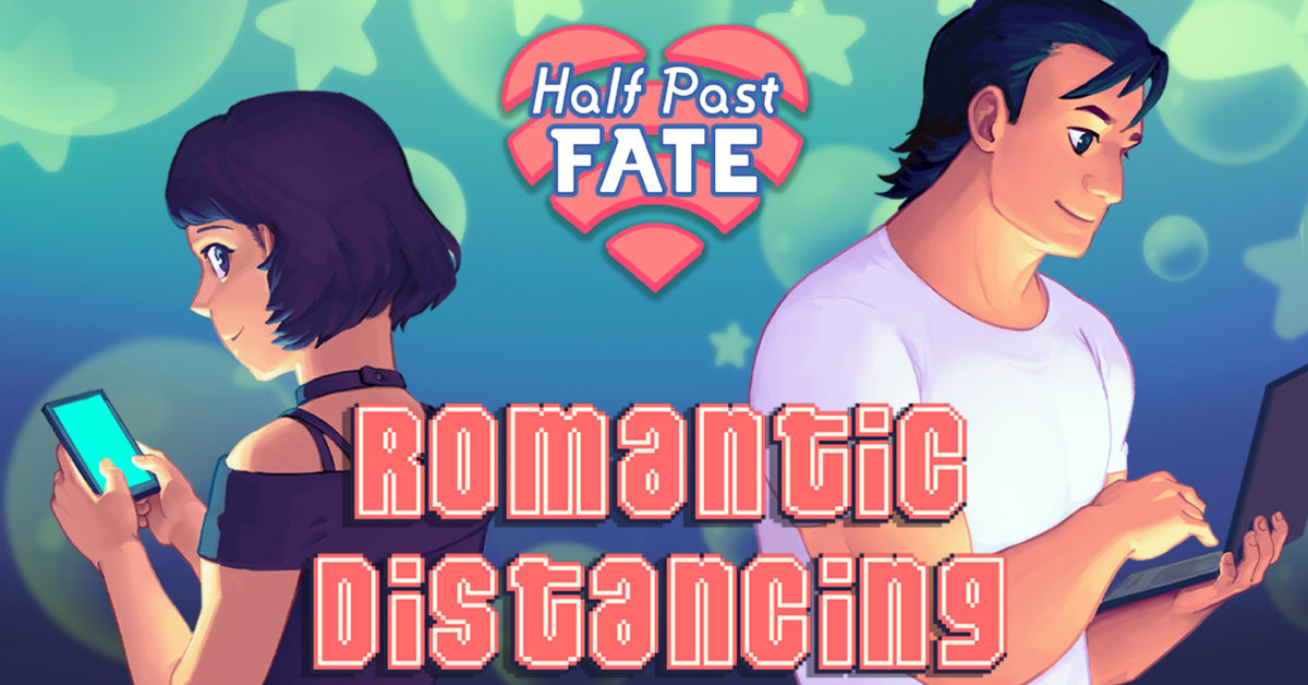Enjoy Finding Distanced Love In Half Past Fate: Romantic Distancing - Bleeding Cool News